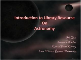 Introduction to Library Resource  On Astronomy