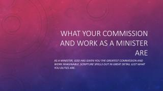 What your commission and work as a minister are