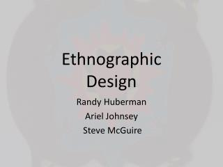 Ethnographic Design