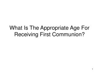 What Is The Appropriate Age For Receiving First Communion?