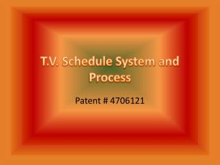 T.V. Schedule System and Process