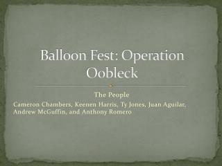 Balloon Fest: Operation  Oobleck