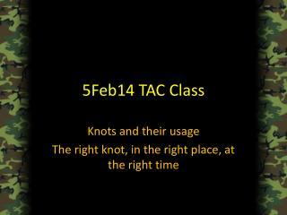 5Feb14 TAC Class
