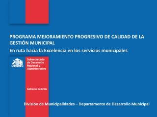 Divisi�n de Municipalidades � Departamento de Desarrollo Municipal