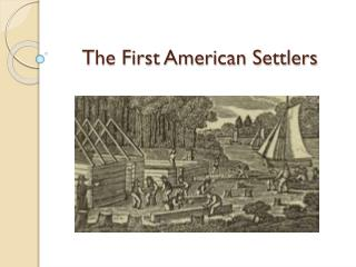 The First American Settlers
