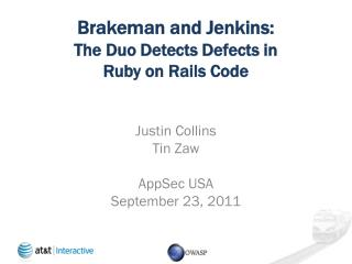 Brakeman and  Jenkins:  The Duo Detects Defects in Ruby on Rails Code