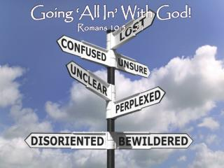 Going 'All In' With God! Romans 10:5  – 21