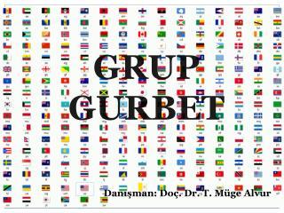 GRUP GURBET