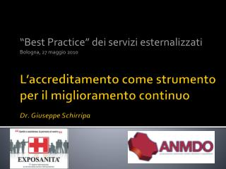 L'accreditamento come strumento per il miglioramento continuo Dr. Giuseppe  Schirripa
