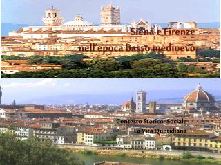 Siena e Firenze  nell'epoca  basso  medioevo