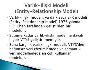 Varlık-İlişki Modeli (E ntity -R elationship  Mode l )
