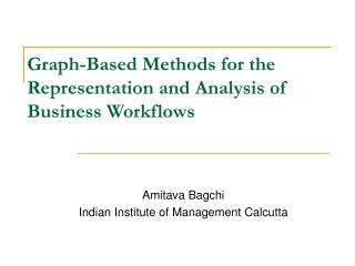 Graph-Based Methods for the Representation and Analysis of Business Workflows