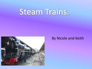 Steam Trains.