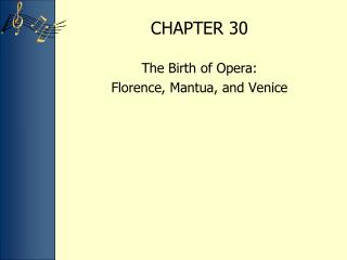 The Birth of Opera:  Florence, Mantua, and Venice