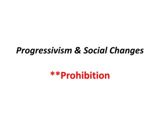 Progressivism & Social Changes