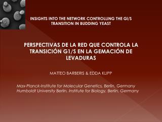 PERSPECTIVAS DE LA RED QUE CONTROLA LA TRANSICIÓN G1/S EN LA GEMACIÓN DE LEVADURAS