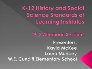 K-12 History and Social Science Standards of Learning Institutes *K-3 Afternoon Session*