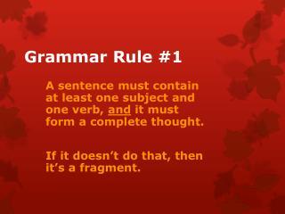 Grammar Rule #1