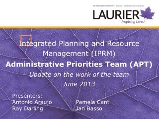 Integrated Planning and Resource Management (IPRM) Administrative Priorities Team (APT)