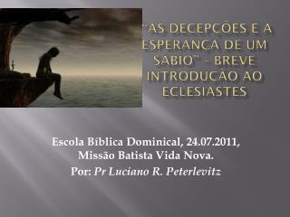 """""""As decepções e a esperança de um sábio"""" – Breve introdução ao Eclesiastes"""