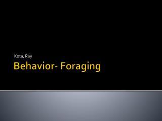 Behavior -  Foraging
