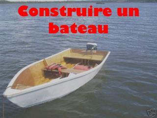 Construire un bateau