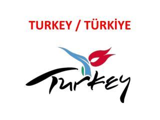 TURKEY / TÜRKİYE
