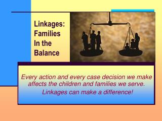 Linkages: Families In the Balance