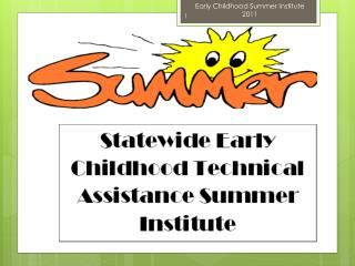 Early Childhood Summer Institute 2011