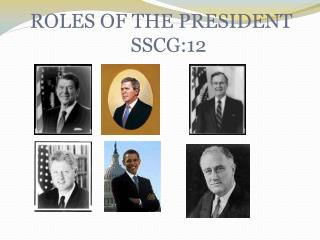 ROLES OF THE PRESIDENT    SSCG:12