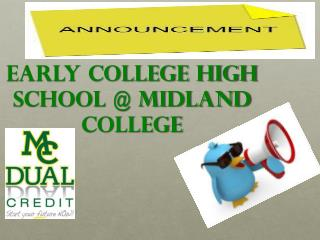 EARLY COLLEGE HIGH SCHOOL @ MIDLAND COLLEGE