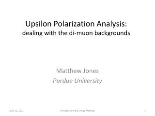 Upsilon Polarization Analysis: dealing with the di- muon  backgrounds
