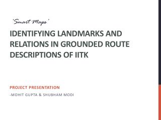 Identifying  Landmarks and Relations in grounded route  descriptions of IITK