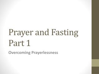 Prayer and Fasting Part 1