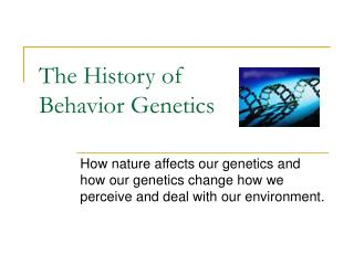 The History of  Behavior Genetics