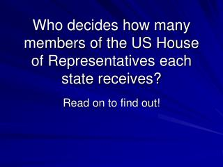 Who decides how many members of the US House of Representatives each state receives