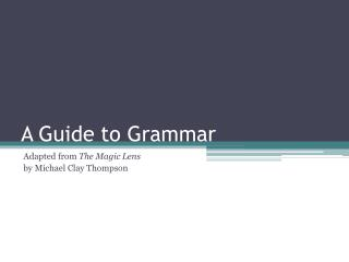 A Guide to Grammar
