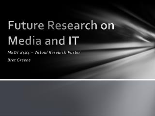 Future Research on Media and IT