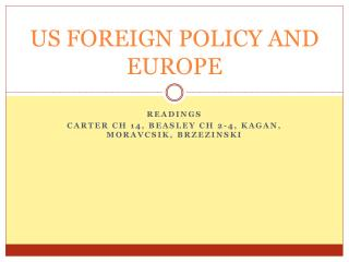US FOREIGN POLICY AND EUROPE