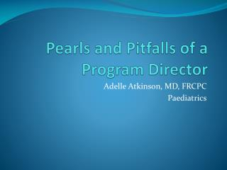 Pearls and Pitfalls of a Program Director