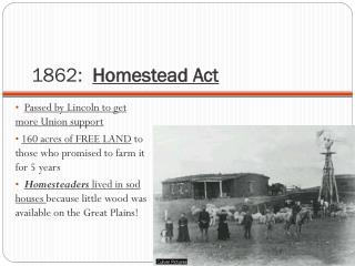 1862:   Homestead  Act