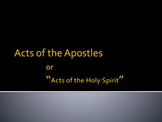 """or """" Acts of the Holy Spirit """""""