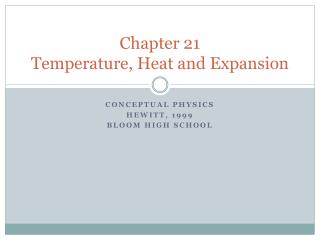 Chapter 21 Temperature, Heat and Expansion