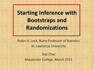 Starting Inference with Bootstraps and Randomizations