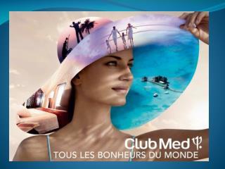 Club  Méditerranée ,  conocido como Club  Med , es una empresa francesa
