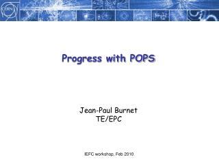 Progress with POPS