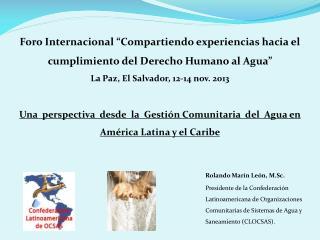"""Foro Internacional  """"Compartiendo experiencias hacia el cumplimiento del Derecho Humano al Agua"""""""