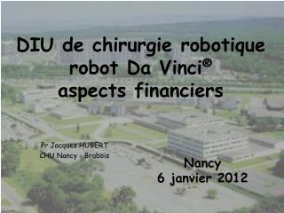 DIU de chirurgie robotique robot Da Vinci ® aspects financiers