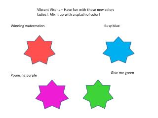 Vibrant Vixens – Have fun with these new colors ladies!. Mix it up with a splash of color!