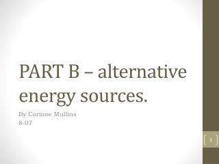 PART B – alternative energy sources.